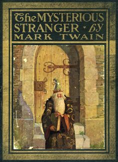 The Mysterious Stranger. Mark Twain. Illustrator: N.C. Wyeth. Harper & Brothers, 1916, posthumously. First edition. Original dust jacket.  Twain's final novel attempted but never completed.