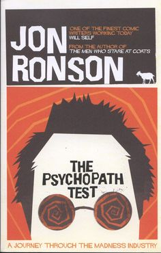 The Psychopath Test by Jon Ronson; I have yet to read but they did a great segment of it on the radio show This American Life a few years back; scored to the title music of A Clockwork Orange.