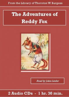 In this story, Reddy has gotten a little too bold for his own good and has stolen a chicken in broad daylight. Now, he must outsmart Farmer Brown's Boy who is out to get Reddy for his deed.  2 Audio CD's  – 1 Hour and 36 Minutes.