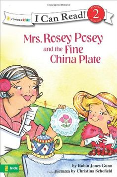 Mrs. Rosey Posey and the Fine China Plate (I Can Read!) by Robin Jones Gunn http://smile.amazon.com/dp/0310715784/ref=cm_sw_r_pi_dp_gRlUwb0P9BZPJ