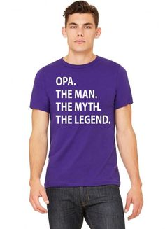 opa the man the myth the legend T-Shirt