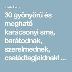 30 gyönyörű és megható karácsonyi sms, barátodnak, szerelmednek, családtagjaidnak! - Kreativ Oldal