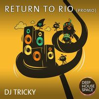 Deep House Space 55: Return to Rio (DJ Tricky) by Deep House Space on SoundCloud