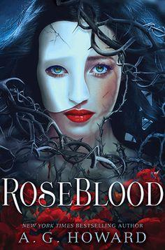 Roseblood by A.G. Howard || Glittering Reads