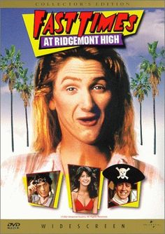 Fast Times at Ridgemont High (1982)  a favorite teen movie of mine.