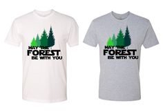 May the Forest Be With You Tshirt or Ladies Muscle Tank- Star Wars- Camping- hiking- cabin -woods -summer camp shirt by peacearmy on Etsy