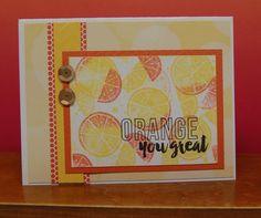 Orange You Great card by Lynn Darda
