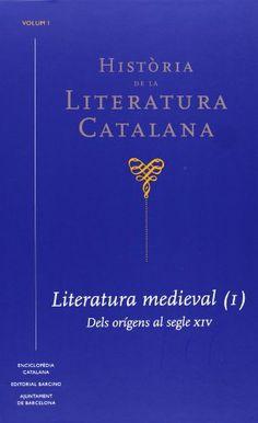 Història de la literatura catalana / [dirigida per Àlex Broch] - [Barcelona] : Enciclopèdia Catalana : Barcino : Ajuntament de Barcelona, 2013- V. 1. Literatura medieval (I) : dels origens al segle XIV