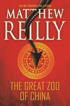 The Great Zoo of China by Matthew Reilly Publisher: Simon and Schuster on January 2015 Genres: Suspense thriller Books To Buy, New Books, Buying Books Online, Book Club Books, Small Groups, Bestselling Author, Book Worms, Fiction, Novels