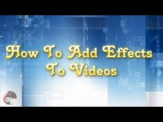 Pinnacle Studio Tip #4 - Adding Effects To Videos - YouTube