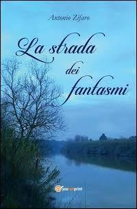 """Il Blog di Elisabetta: """"La strada dei fantasmi""""...il primo romanzo di Ant..."""