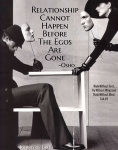 Relationship Cannot Happen Before The Egos Are Gone Osho, Walk Without Feet, Fly Without Wings and Think Without Mind, Talk #9