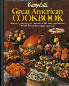 Campbell's Great American Cookbook: Campbell Soup Company, Betty Cronin, Earl Herche: 9780394529615: Amazon.com: Books