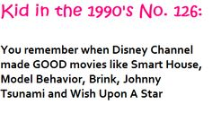 Going back to my original argument on this.... People my age are NOT 90s KIDS! And for the record I've seen all of these Disney movies.... IN THE 2000s! Ugh!