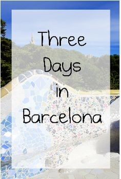 And what a lovely 3 days in Barcelona it was // I'm Just Jess