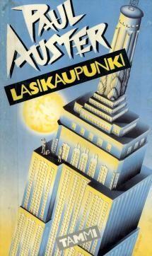 Auster: Lasikaupunki (+ Aaveita + Lukittu huone = New York -trilogia)