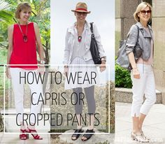How to wear capris and cropped pants | 40plusstyle.com