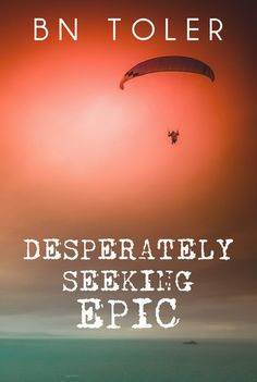 Desperately Seeking Epic