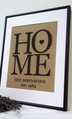 Home burlap custom sign. Perfect housewarming gift or wedding gift. This is custom art. What a great wedding item or gift that will be remembered forever! This fabulous keepsake can be customized in n                                                                                                                                                                                 More
