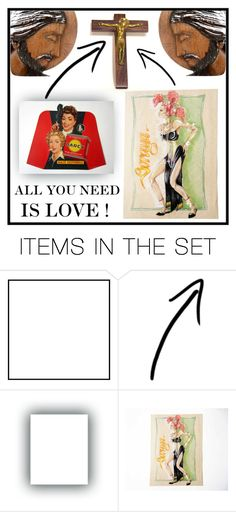 """""""ALL YOU NEED IS LOVE !"""" by francoisefortier ❤ liked on Polyvore featuring art and vintage"""