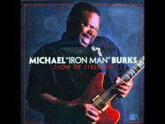 "Michael Burks - ""Since I Been Loving You""."