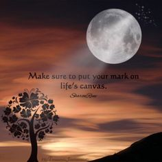 Make sure to put your mark on life's canvas. Make Sure, Namaste, Quotations, Zen, Canvas, Movie Posters, Life, Outdoor, Sayings