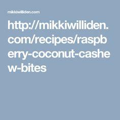 http://mikkiwilliden.com/recipes/raspberry-coconut-cashew-bites