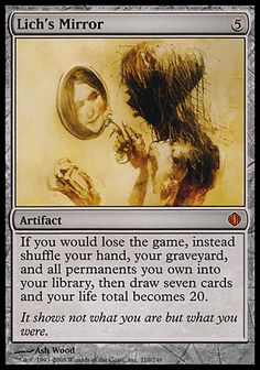 Lich's Mirror  I want this card for my Vampire-Angel Orzhov EDH deck.