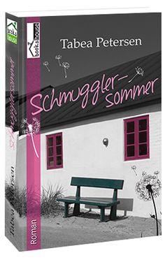 """Schmugglersommer"" von Tabea Petersen ab Oktober 2015 im bookshouse Verlag. www.bookshouse.de/buecher/Schmugglersommer/"