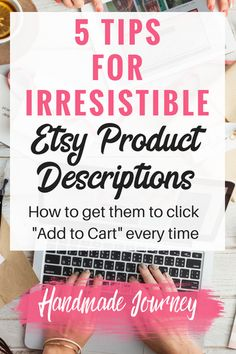 Etsy product descriptions are one of the most overlooked parts of a listing. Great product descriptions will help skyrocket your handmade sales. ideas 5 Tips for Irresistible Etsy Product Descriptions - Handmade Journey Craft Business, Business Tips, Creative Business, Online Business, Business Planning, Business Lady, Business Writing, Business Articles, Writing Jobs