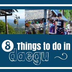 Daegu is a fun place, discover all the best things to do in Daegu