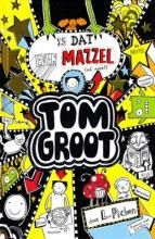 Is dat even mazzel (of niet?) - Tom Groot, deel 7 - Liz Pichon