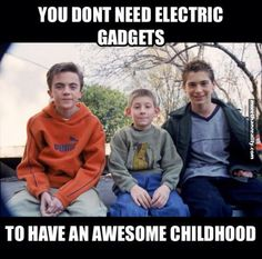 Malcolm in the middle is the proof