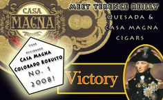Monday June 9th at Victory Cigars meet Terence Reilly from Quesada cigars,   where he will be launching the all new Casa Magna Dominican!   We will be offering a 20% discount from 5 till 7 pm  on this superb new cigar!  Tons of freebies as well as great prizes.   Please stay and join us along with Terence  and the House of Horvath crew after hours for a stick as well! Casa Magna, Cigars, Victorious, June, Meet, Events, Happenings, Cigar