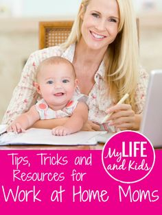 Tips and Resources for Work at Home Moms - http://mylifeandkids.com/tips-and-resources-for-work-at-home-moms/