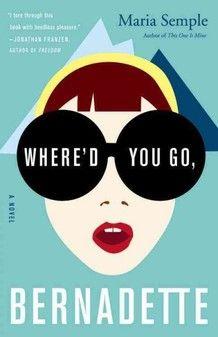 Where'd You Go, Bernadette, great book!