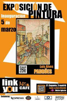 Inauguración de Exposición de Pintura en Link You art&cafe Próximo jueves 5 de marzo a partir de las 19:00 le invitamos a la inauguración de la exposición de fotografía -Padrôes- por Luis Alves. Artista seleccionado para la exposición en nuestra sala principal.