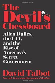 The Devil's Chessboard: Allen Dulles, the CIA, and the Rise of America's Secret Government: David Talbot: 9780062276162: AmazonSmile: Books