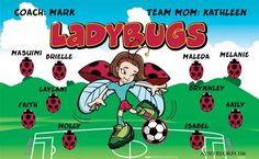 Ladybugs B53065  digitally printed vinyl soccer sports team banner. Made in the USA and shipped fast by BannersUSA.  You can easily create a similar banner using our Live Designer where you can manipulate ALL of the elements of ANY template.  You can change colors, add/change/remove text and graphics and resize the elements of your design, making it completely your own creation.
