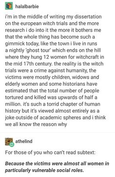 You're trying to say that people think the Salem witch trials were a joke because people speak about it in scary stories. And feminist still wonder why people think they are a joke.
