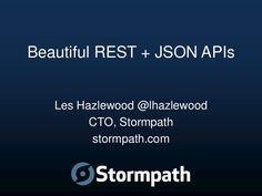 les hazlewood stormpath co founder and cto and the apache shiro pmc chair demonstrates how to design a beautiful rest json api
