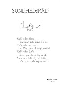Billedresultat for piet hein gruk plakat Me Quotes, Qoutes, Funny Quotes, Word Fonts, Framed Quotes, Great Words, Heine, True Words, Statements