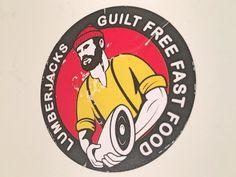 Lumberjacks Guilt-free fast food