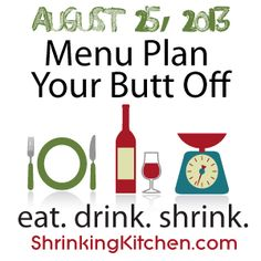 Check out this week's Menu Plan Your Butt Off! We plan, you print out the grocery list, shop and you're set with a full week of healthy dinners!