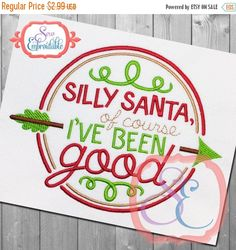 Black Friday sale Silly Santa Of Course I Was Good Design For Machine Embroidery  INSTANT Download