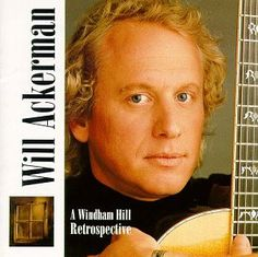 Will Ackerman - A Windham Hill Retrospective