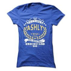 Its an ASHLY Thing You Wouldnt Understand - T Shirt, Hoodie, Hoodies, Year,Name, Birthday T Shirts, Hoodies. Check price ==► https://www.sunfrog.com/Names/Its-an-ASHLY-Thing-You-Wouldnt-Understand--T-Shirt-Hoodie-Hoodies-YearName-Birthday-Ladies.html?41382 $22