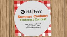 PBS Food is giving away cookbooks from PBS chefs in our Summer Cookout Pinterest Contest! Click-through to enter - one winner will be chosen each Friday until June 19, 2015!