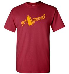 Got Groove? Yellow Ink Cowbell Tee Shirt – Available in Multiple Colors