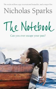The Notebook by Nicholas Sparks - It will leave you mesmerized with the instances that eventually form its core. #Romantic #Novel